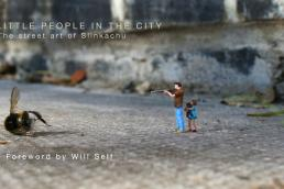 Little People in the City: The Street Art of Slinkachu