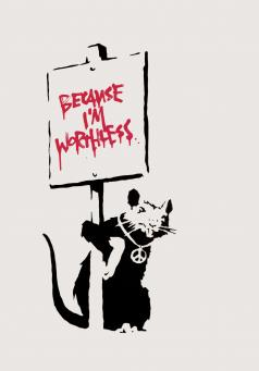 Banksy:Because I'm Worthless